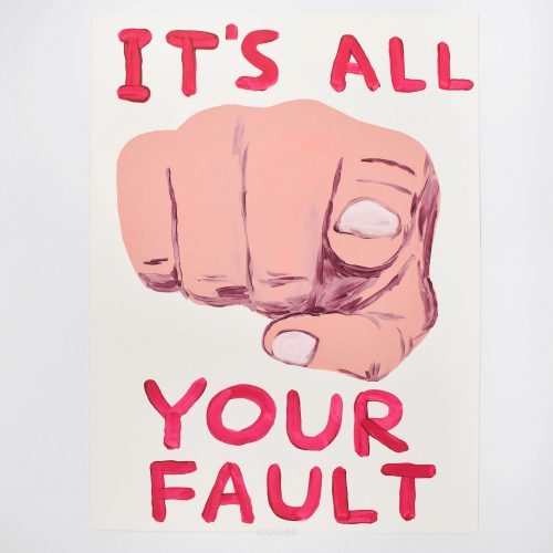 It's All Your Fault by David Shrigley at Lougher Contemporary