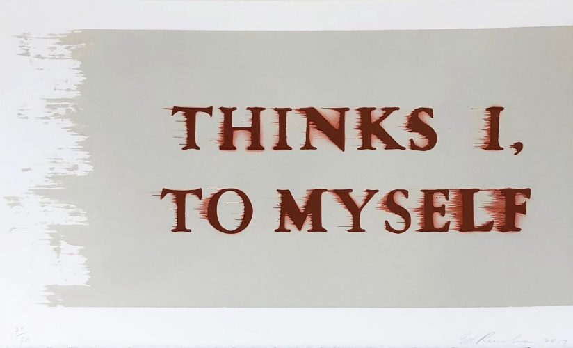 Thinks I, To Myself by Ed Ruscha at Hamilton-Selway Fine Art