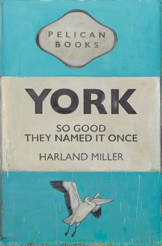 York So Good They Named It Once – Exhibition Poster by Harland Miller at