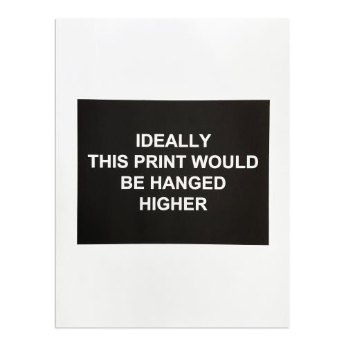 Ideally This Print Would be Hanged Higher by Laure Prouvost at