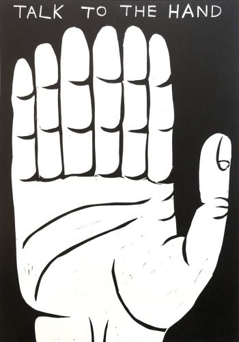 Talk to the hand by David Shrigley at